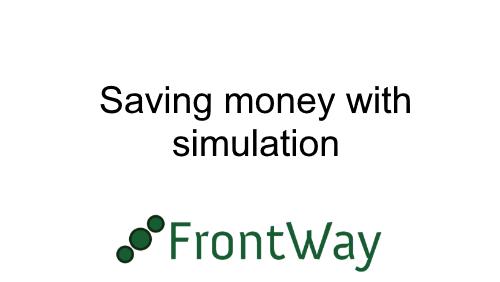 Saving money with simulation